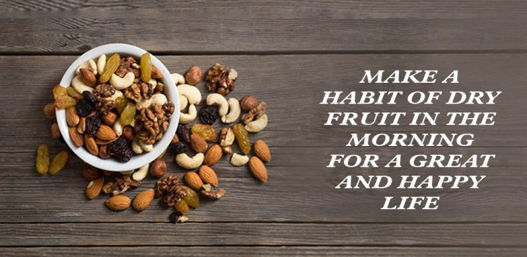 Make a Habit of Dry Fruit in the Morning for a Great and Happy Life