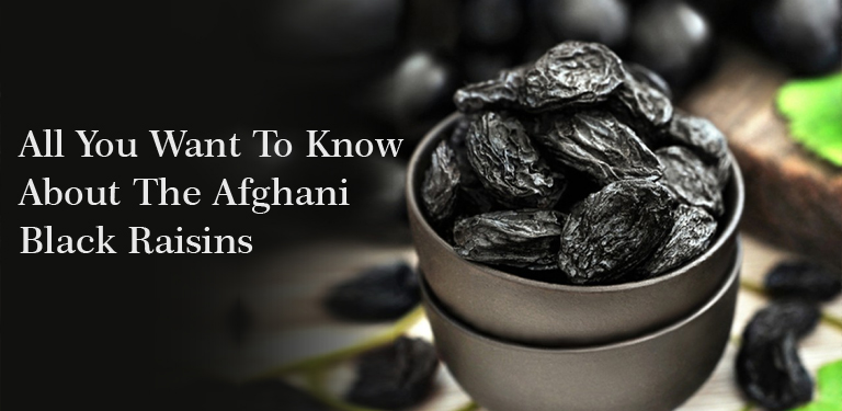All you want to know about the Afghani Black Raisins