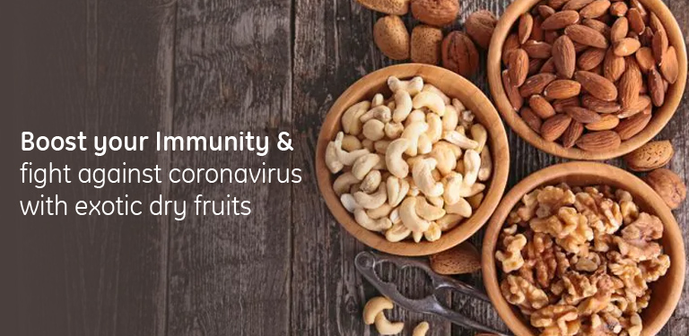 Boost your Immunity and fight against coronavirus with exotic dry fruits