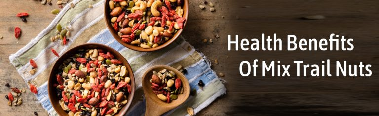 Health Benefits of Mix Trail Nuts